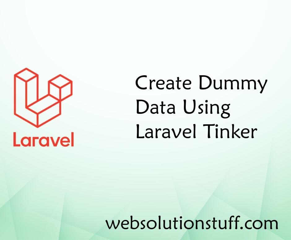 Create Dummy Data Using Laravel Tinker