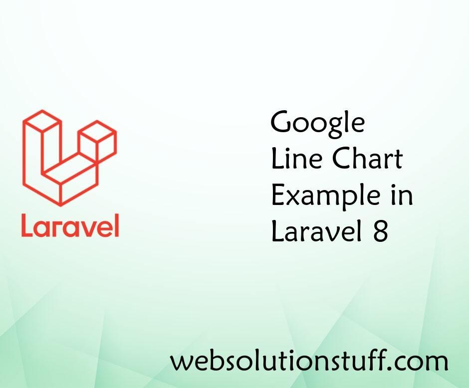 Google Line Chart Example in Laravel 8