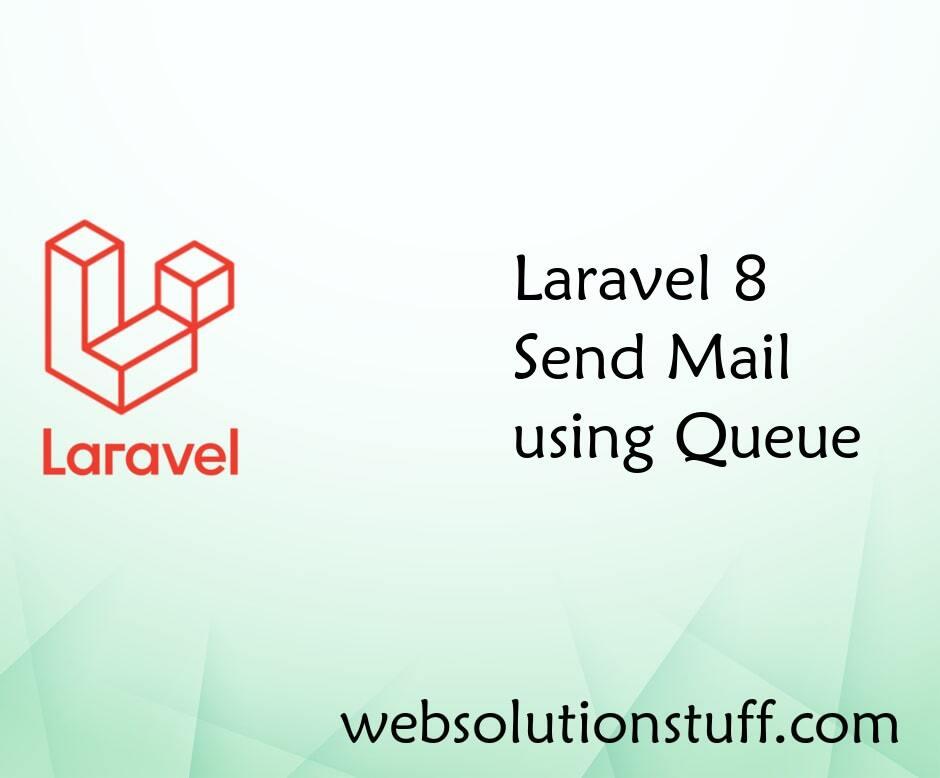 Laravel 8 Send Mail using Queue